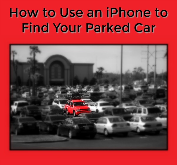 How to Use Your iPhone to Find Your Parked Car