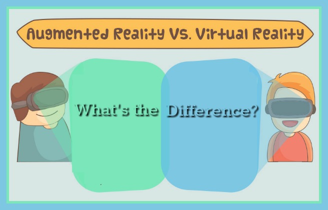Augmented Reality vs. Virtual Reality – What's the Difference?