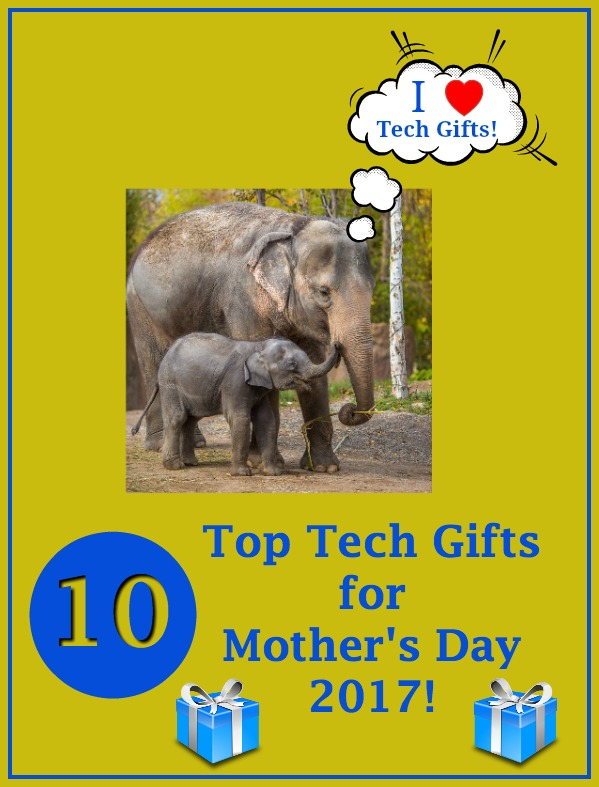 10 Top Mother's Day Tech Gifts