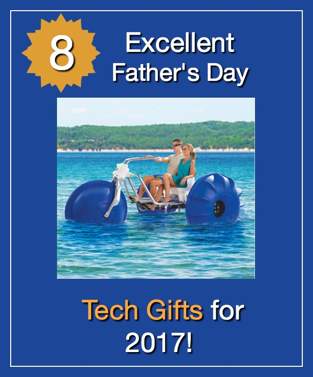 2017 Father's Day Tech Gifts