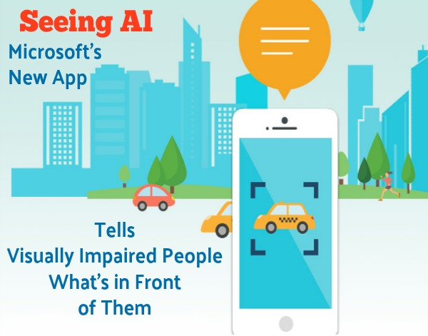 Seeing AI is a new free app from Microsoft that tells visually impaired people what is in front of them.