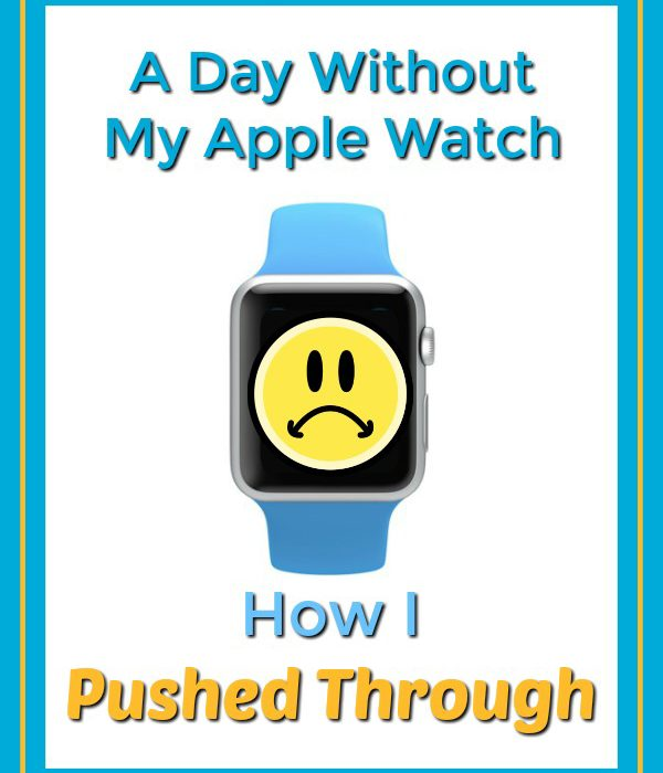 A Day Without My Apple Watch — How I Pushed Through