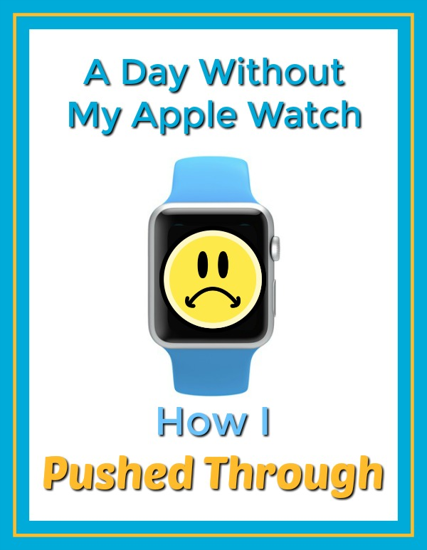 A Day Without My Apple Watch