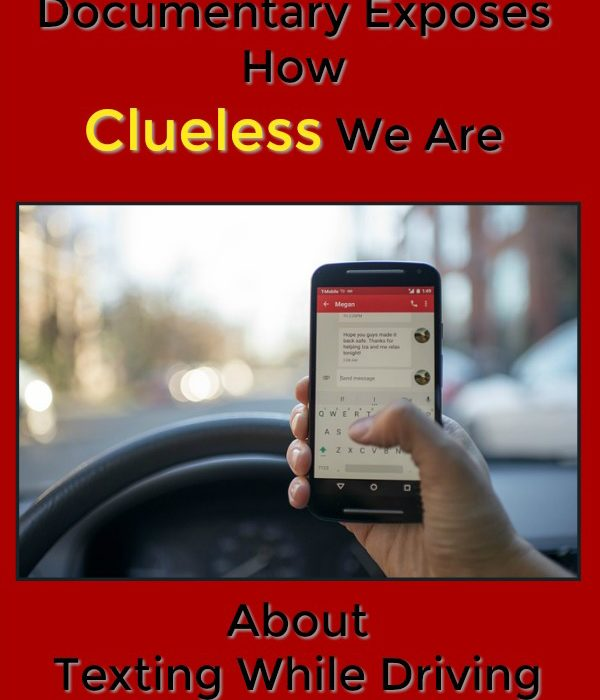 Documentary Exposes How Clueless We Are About Texting While Driving