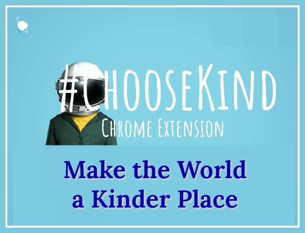 New Chrome Extension #ChooseKind Makes the World a Kinder Place