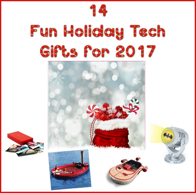 14 Fun Holiday Tech Gifts for 2017!