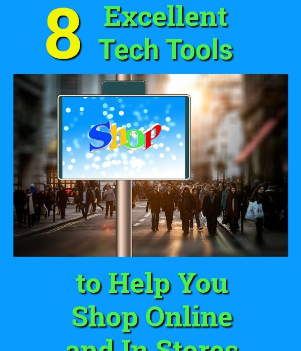 8 Excellent Tech Tools to Help You Shop Online and In Stores