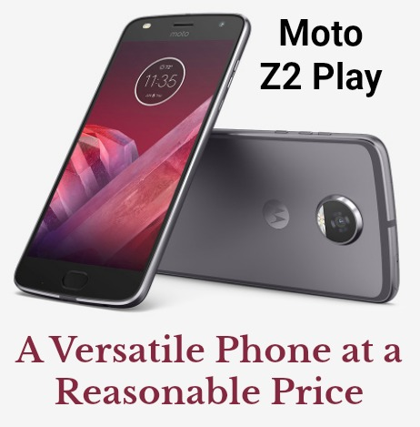 Moto Z2 Play – A Versatile Phone at a Reasonable Price