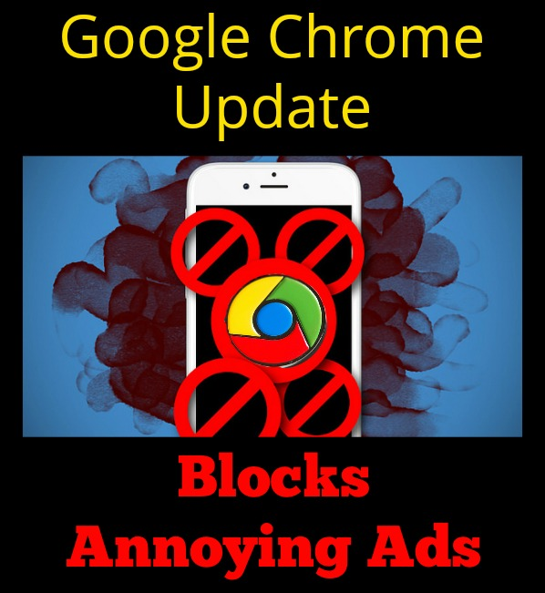 Google Chrome Update Blocks Annoying Ads