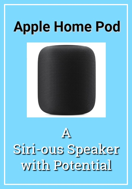 Apple HomePod: A Siri-ous Speaker with Potential
