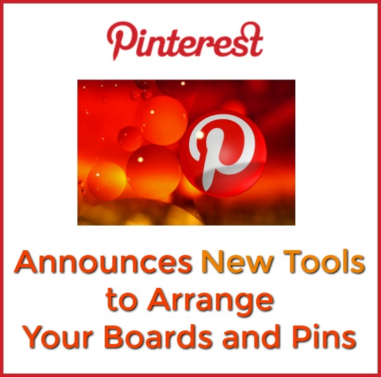Pinterest Announces New Tools to Arrange Your Boards and Pins