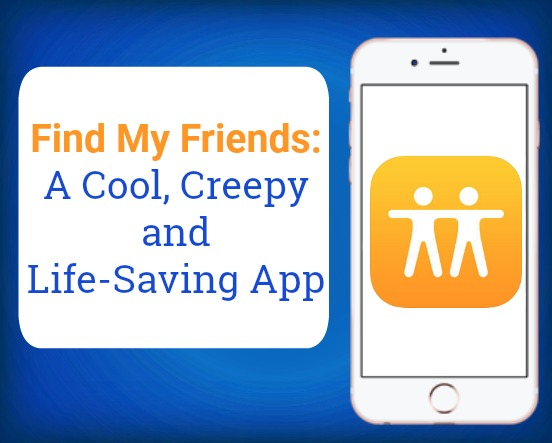 find my friends a cool creepy and life saving app